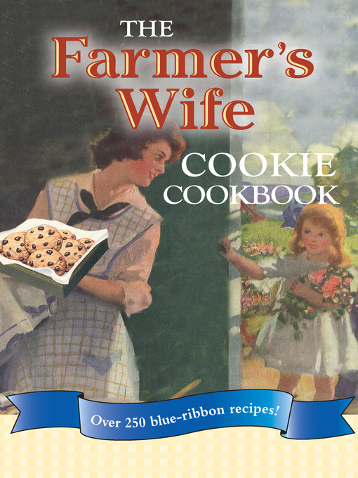The Farmer&#39;s Wife Cookie Cookbook (eBook): Over 250 blue-ribbon recipes!